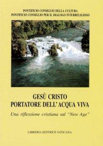 Copertina di 'Gesù Cristo portatore dell'acqua viva. Una riflessione cristiana sul «New Age»'