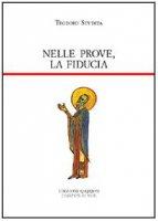 Nelle prove, la fiducia. Piccole catechesi - Teodoro Studita (san)