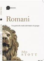 Romani. Una guida allo studio individuale o di gruppo - Stott John