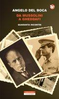 Da Mussolini a Gheddafi - Angelo Del Boca
