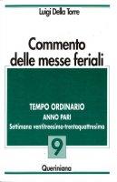 Commento delle messe feriali [vol_9] / Tempo ordinario. Anno pari. Settimana ventitreesima-trentaquattresima - Della Torre Luigi