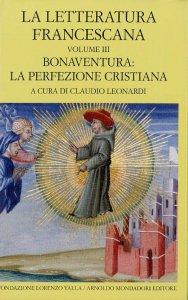 Copertina di 'La letteratura francescana. Bonaventura: La perfezione cristiana'