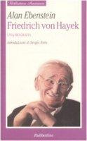 Friedrich von Hayek - Alan Ebenstein