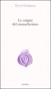 Copertina di 'Le origini del monachesimo'