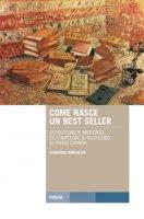 Come nasce un best seller. Gli editori, il mercato, le strategie, il successo di Piero Chiara - Borghello Giampaolo
