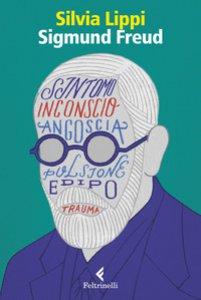 Copertina di 'Sigmund Freud. La passione dell'ingovernabile'