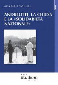 Copertina di 'Andreotti, la Chiesa e la «solidarietà nazionale»'