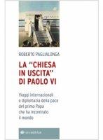 La «Chiesa in uscita» di Paolo VI