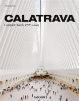 Calatrava. Complete works 1979-today. Ediz. italiana, spagnola e portoghese - Jodidio Philip