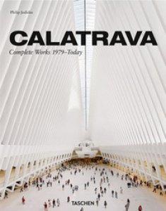 Copertina di 'Calatrava. Complete works 1979-today. Ediz. italiana, spagnola e portoghese'