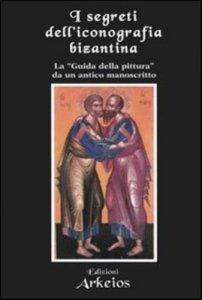 Copertina di 'I segreti dell'iconografia bizantina'