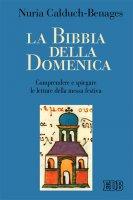 La Bibbia della domenica - Nuria Calduch-Benages