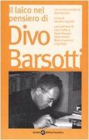 Il laico nel pensiero di Divo Barsotti. Atti del Convegno Nazionale (Bologna, 2006)