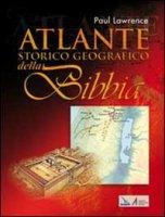 Atlante storico geografico della Bibbia - Lawrence Paul