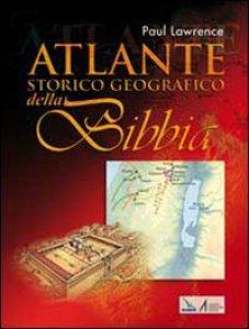 Copertina di 'Atlante storico geografico della Bibbia'