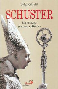 Copertina di 'Schuster. Un monaco prestato a Milano'