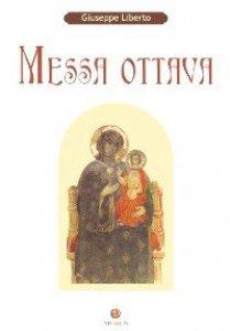 Copertina di 'Messa ottava.  Canti dell´Ordinario della Messa  per Assemblea, Solista e Coro a 4 voci dispari  con accompagnamento d´organo'