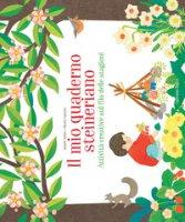 Il mio quaderno steineriano. Attività creative sul filo delle stagioni - Huiban Isabelle, Fujisawa Mihuzo
