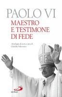Paolo VI. Maestro e testimone di fede