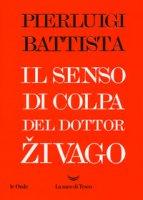 Il senso di colpa del dottor Zivago - Battista Pierluigi