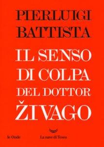 Copertina di 'Il senso di colpa del dottor Zivago'