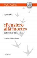 Pensiero alla morte - Paolo VI