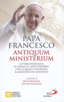 Antiquum Ministerium - Papa Francesco (Jorge M. Bergoglio)