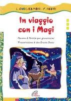 In viaggio con i Magi. Novena di Natale per giovanissimi - Guglielmoni Luigi, Negri Fausto