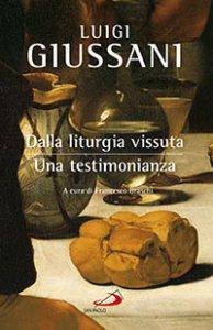 Copertina di 'Dalla liturgia vissuta: una testimonianza'