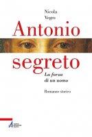 Antonio segreto - Nicola Vegro