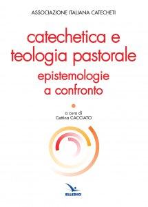 Copertina di 'Catechetica e teologia pastorale'