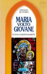 Copertina di 'Maria, volto giovane, icona di responsabilità'