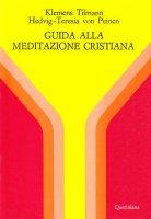 Guida alla meditazione cristiana - Tilmann Klemens, Peinen Hedvig Teresia von