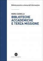 Biblioteche accademiche e terza missione - Maria Cassella