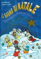 Il sogno di Natale - Anna Benassi, Angelo Di Mario