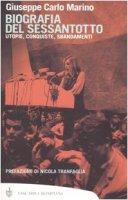 Biografia del Sessantotto. Utopie, conquiste, sbandamenti - Marino Giuseppe C.
