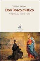 Don Bosco mistico - Cristina Siccardi