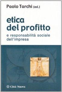 Copertina di 'Etica del profitto e responsabilità sociale dell'impresa'