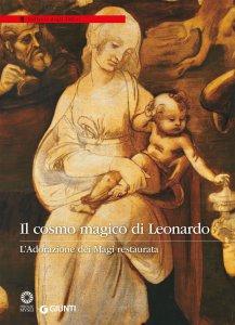 Copertina di 'Il cosmo magico di Leonardo. L'Adorazione dei magi restaurata'