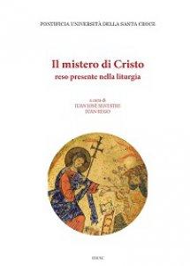 Copertina di 'Il mistero di Cristo reso presente nella liturgia'