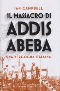 Copertina di 'Il massacro di Addis Abeba. Una vergogna italiana'