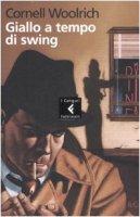 Giallo a tempo di swing - Woolrich Cornell