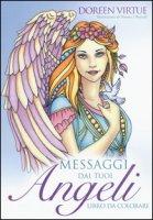 Messaggi dai tuoi angeli. Libro da colorare - Virtue Doreen