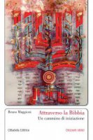 Attraverso la Bibbia - Bruno Maggioni