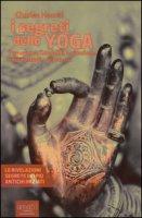 I segreti dello yoga. Pranayama, Kundalini, levitazione, corpo astrale, vita eterna - Haanel Charles