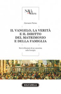 Copertina di 'Il Vangelo, la verità e il diritto del matrimonio e della famiglia'