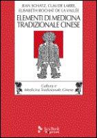 Elementi di medicina tradizionale cinese - Larre Claude, Rochat De La Vallée Elisabeth, Schatz Jean