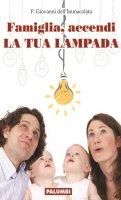 Famiglia, accendi LA TUA LAMPADA - PADRE GIOVANNI DELLIMMACOLATA