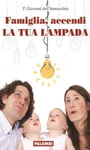 Copertina di 'Famiglia, accendi LA TUA LAMPADA'