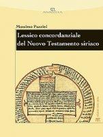 Lessico concordanziale del Nuovo Testamento siriaco - Pazzini Massimo